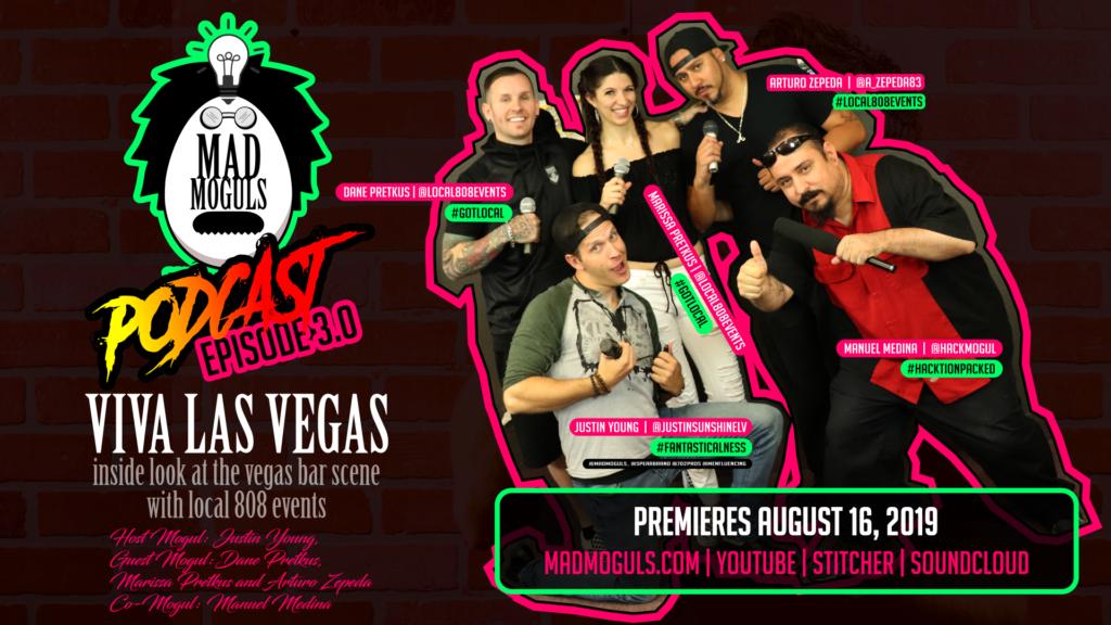 "MAD MOGULS, EPISODE 4.0: ""Viva Las Vegas! Local 808 Events - Mad Mogul Mobile Bars of Vegas"""