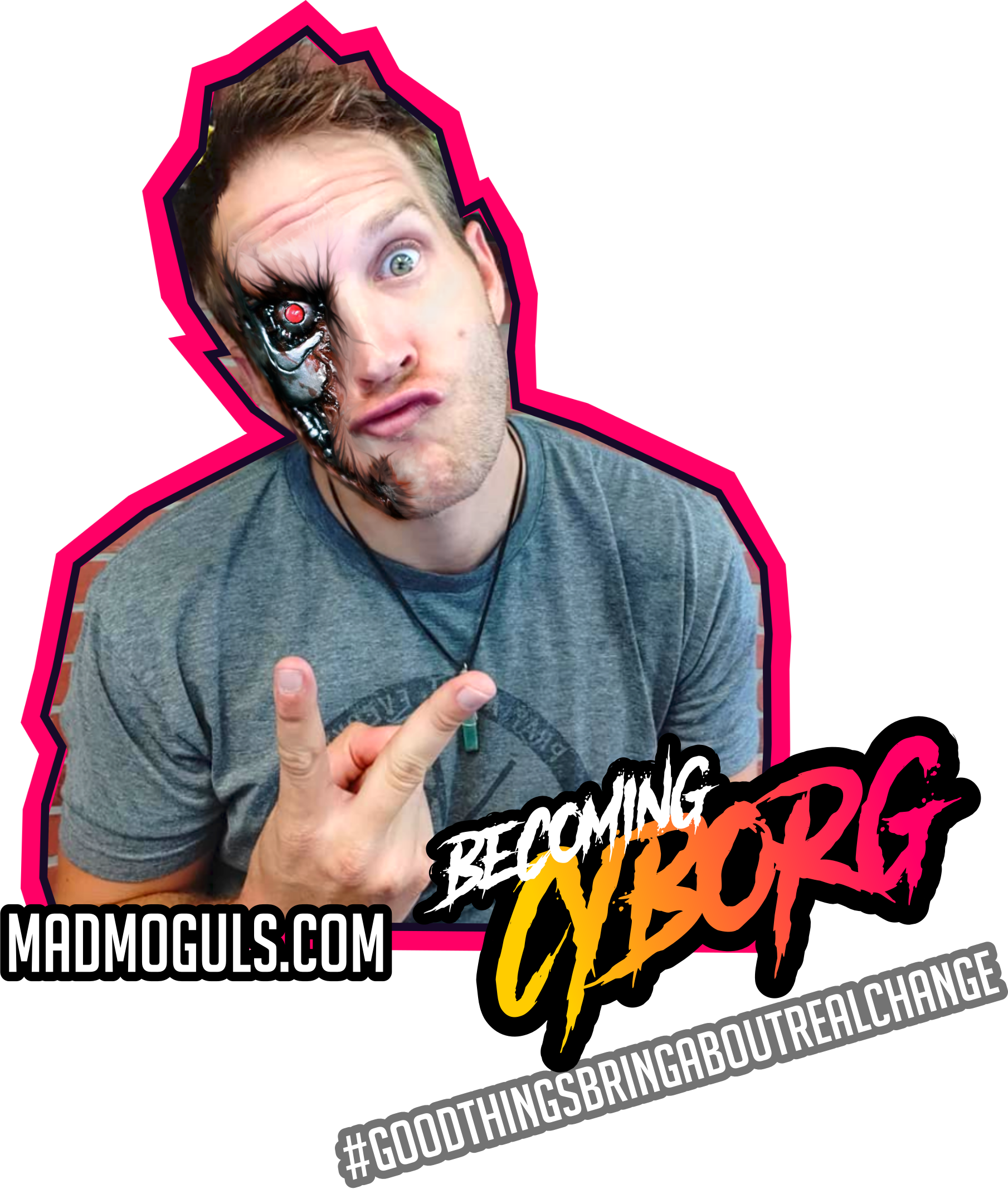 becoming cyborg with your mad moguls host of fantasticalness, Justin Young #madmoguls #cyborg #aiworld